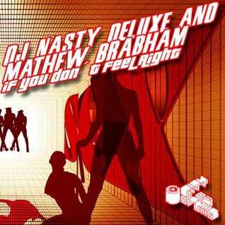 DJ Nasty Deluxe, Mathew Brabham - If You Dont Feel Right ( Dukadelik Remix )