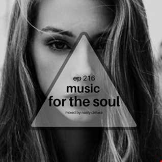 Music for the Soul Ep 216 - 97.0 Superradio Ohrid FM - Mixed by Nasty Deluxe