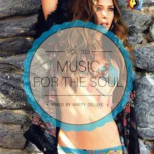 Music for the Soul   Vol. 163   97.0 Superradio Ohrid FM   Mixed by Nasty Deluxe