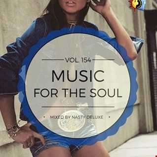 Music for the Soul - Vol. 154 - 97.0 Superradio Ohrid FM - Mixed by Nasty Deluxe