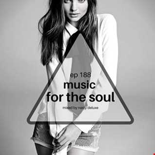 Music for the Soul Ep 188 - 97.0 Superradio Ohrid FM - Mixed by Nasty Deluxe