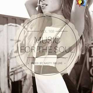 Music for the Soul Vol. 168 - 97.0 Superradio Ohrid FM - Mixed by Nasty Deluxe