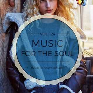 Music for the Soul Vol. 124  - 97.0 Superradio Ohrid FM / Mixed by Nasty deluxe