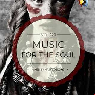 Music for the Soul Vol. 129 / 97.0 Superradio Ohrid FM - Mixed by Nasty deluxe