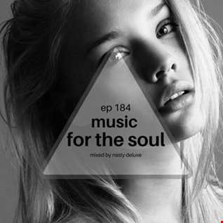 Music for the Soul - Ep 184 - 97.0 Superradio Ohrid FM - Mixed by Nasty Deluxe