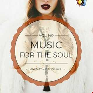 Music for the Soul Vol. 140 / 97.0 Superradio Ohrid FM - Mixed by Nasty deluxe