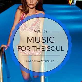 Music for the Soul   Vol. 152 / 97.0 Superradio Ohrid FM - Mixed by Nasty Deluxe