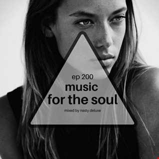 Music for the Soul - Ep 200 - 97.0 Superradio Ohrid FM - Mixed by Nasty Deluxe