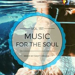 Music for the Soul   Vol. 157 / 97.0 Superradio Ohrid FM / Mixed by Nasty Deluxe