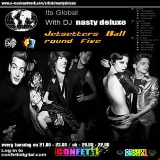 Dj Nasty deluxe - It's Global - Confetti Digital - UK / London - Jetsetters Mix ( part 5 )