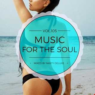 Music for the Soul Vol. 105 / 97.0 Superradio Ohrid FM - Mixed by Nasty deluxe