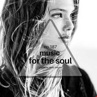 Music for the Soul Ep 187 - 97.0 Superradio Ohrid FM - Mixed by Nasty Deluxe