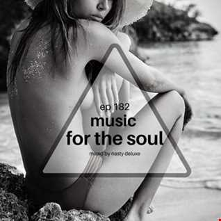 Music for the Soul - Ep 182 / 97.0 Superradio Ohrid FM - Mixed by Nasty Deluxe