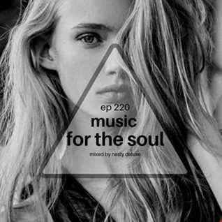Music for the Soul Ep 220 / 97.0 Superradio Ohrid FM - Mixed by Nasty Deluxe