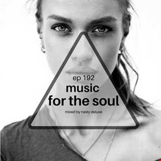 Music for the Soul Ep 192 - 97.0 Superradio Ohrid FM - Mixed by Nasty Deluxe