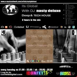 Global Session - Nasty deluxe, DarkerThnWhite / Confetti Digital London - Part 1