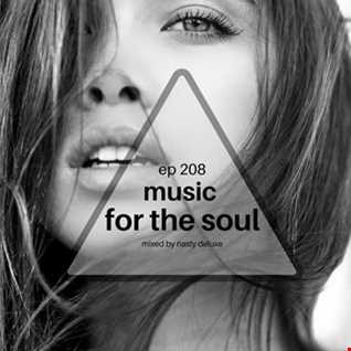 Music for the Soul Ep 208 - 97.0 Superradio Ohrid FM - Mixed by Nasty Deluxe