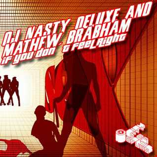DJ Nasty Deluxe and Mathew Brabham / If You Dont Feel Right  ( Stanny Abram Remix )