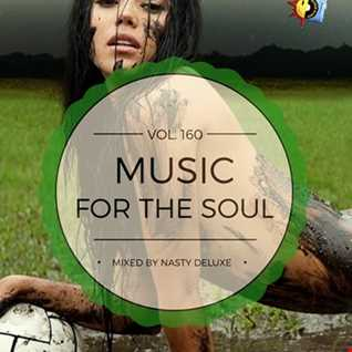 Music for the Soul Vol. 160 - 97.0 Superradio Ohrid FM - Mixed by Nasty Deluxe