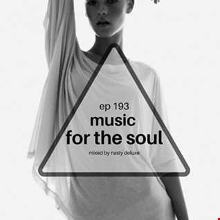Music for the Soul - Ep 193 / 97.0 Superradio Ohrid FM - Mixed by Nasty Deluxe