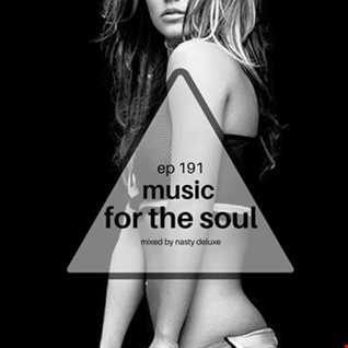 Music for the Soul Ep 191 - 97.0 Superradio Ohrid FM - Mixed by Nasty Deluxe