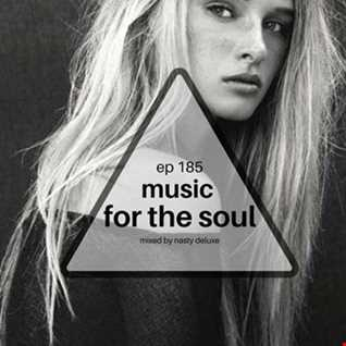 Music for the Soul Ep 185 - 97.0 Superradio Ohrid FM - Mixed by Nasty Deluxe