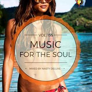 Music for the Soul Vol. 155 - 97.0 Superradio Ohrid FM / Mixed by Nasty Deluxe