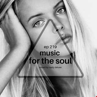 Music for the Soul Ep 219 / 97.0 Superradio Ohrid FM - Mixed by Nasty Deluxe