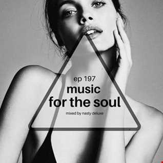 Music for the Soul - Ep 197 - 97.0 Superradio Ohrid FM / Mixed by Nasty Deluxe