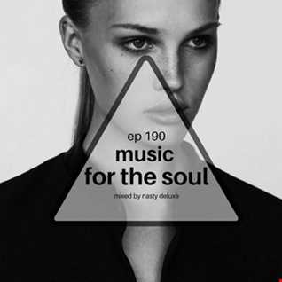 Music for the Soul Ep 190 - 97.0 Superradio Ohrid FM - Mixed by Nasty Deluxe