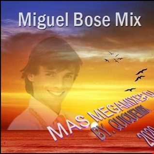 Miguel bose Mix Mas Megamixes dj 2020