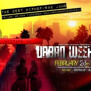URBAN WEEKEND MIXTAPE #2  - DJ WILSZ, MIKESS LASTIRA (2014)