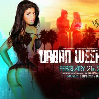 URBAN WEEKEND MIXTAPE #1  - DJ WILSZ, MIKESS LASTIRA (2014)