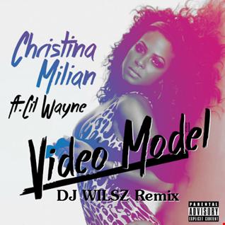 Christina Milan Feat. Lil Wayne   Video Model (DJ WILSZ Remix) *PREVIEW*