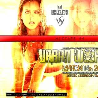 URBAN WEEKEND MIXTAPE #4  -  DJ WILSZ & MIKESS LASTIRA (2014)