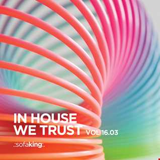 In House We Trust Vol 16.03