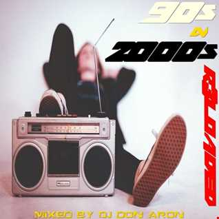 90s & 2000s R3LOADED ( M!X3D BY DJ DON ARON® )