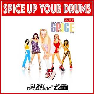 Spice Up Your Drums (DJ Guy DeGiacinto vs Alexander Zabbi) Mashup