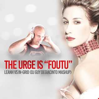 The Urge is Foutu Mashup
