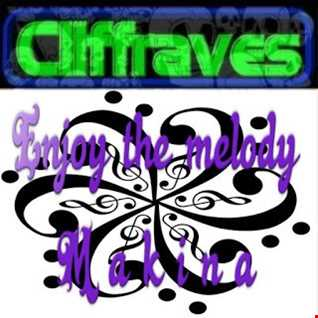 DJ Cliffraves Enjoy the melody (Makina)