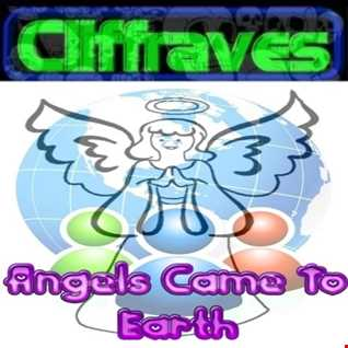 DJ Cliffraves When Angels came to earth