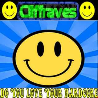 DJ Cliffraves Do you love your hardcore