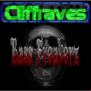 DJ Cliffraves Bass Freakerz