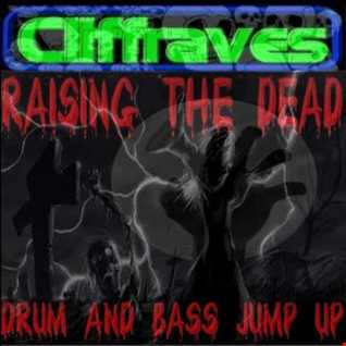 DJ Cliffraves Raising the dead (Drum and Bass Jump up)