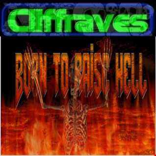 DJ Cliffraves Born to raise hell
