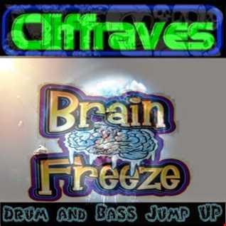 DJ Cliffraves Brain Freeze (Drum and Bass Jump Up mix)