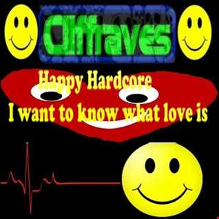 DJ Cliffraves Happy Hardcore I want to know what love is