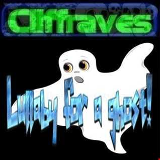 DJ Cliffraves Lullaby for a ghost