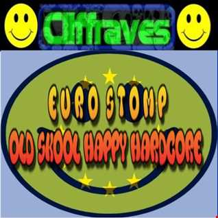 DJ Cliffraves Euro Stomp OLD SKOOL HAPPY HARDCORE