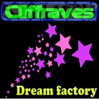 DJ Cliffraves Dream factory
